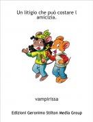 vampirissa - Un litigio che può costare l amicizia.