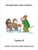 Topalex10 - Una giornata come maestro.