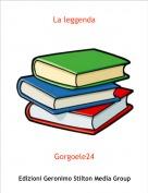 Gorgoele24 - La leggenda