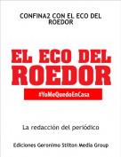 La redacción del periódico - CONFINA2 CON EL ECO DEL ROEDOR