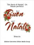 """Skiaccia - """"Dal diario di Natale""""- Un Natale perfetto!"""