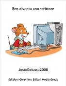JostoDelussu2008 - Ben diventa uno scrittore