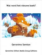 Geronimo Semton - Wat word het nieuwe boek?
