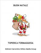 TOPERICA FORMAGGIOSA - BUON NATALE
