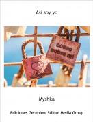 Myshka - Asi soy yo