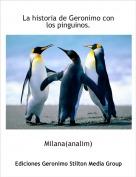 Milana(analim) - La historia de Geronimo con los pinguinos.