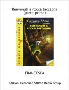 FRANCESCA - Benvenuti a rocca taccagna(parte prima)