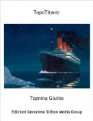 Topnina Giuliss - TopoTitanic