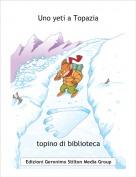 topino di biblioteca - Uno yeti a Topazia