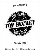 Melody4000 - per AGENTE J