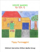 Tippy Formaggini - HOUSE MAKING 