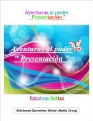 """Ratolina Ratisa - Aventuras al poder"""" Presentación """""""