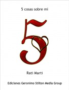 Rati Marti - 5 cosas sobre mi