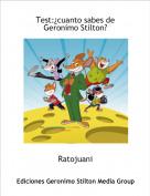 Ratojuani - Test:¿cuanto sabes de Geronimo Stilton?