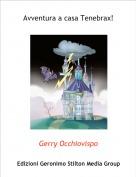 Gerry Occhiovispo - Avventura a casa Tenebrax!