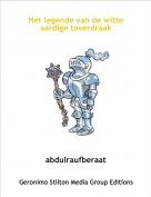 abdulraufberaat - Het legende van de witte  aardige toverdraak