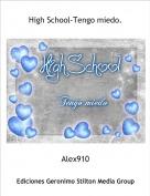 Alex910 - High School-Tengo miedo.