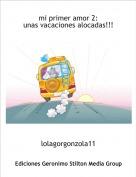 lolagorgonzola11 - mi primer amor 2:unas vacaciones alocadas!!!