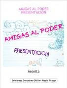Arenita - AMIGAS AL PODERPRESENTACIÓN