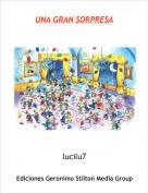 lucilu7 - UNA GRAN SORPRESA