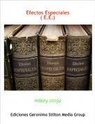 mikey ninja - Efectos Especiales( E.E.)