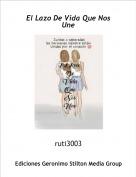 ruti3003 - El Lazo De Vida Que Nos Une