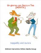 topgadDy and Aurora - Un giorno con Gerry e Tea[NOVITA']