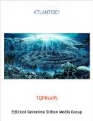 TOPINA95 - ATLANTIDE!