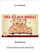 RatiNatalia - La Amistad.