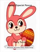 Terry Turrón - Sweet! Especial Pascua