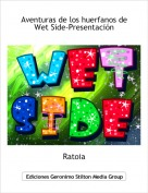 Ratoia - Aventuras de los huerfanos de Wet Side-Presentación