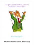 Piccola topa!!! - La gara di resistenza con voi topolini 2 episodio!!!