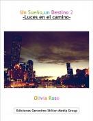 Olivia Rose - Un Sueño,un Destino 2-Luces en el camino-