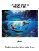 pizza - LE SIRENE SONO IN PERICOLO 2!!!