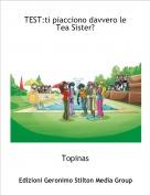 Topinas - TEST:ti piacciono davvero le Tea Sister?
