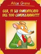 Alice Grana <3 <3 - Ger,Ti Sei Dimenticato Del Tuo Compleanno?!?!