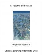 Amperial Roedoral - El retorno de Brujaxa