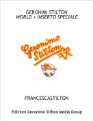 FRANCESCASTILTON - GERONIMI STILTON WORLD + INSERTO SPECIALE