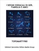 TOPOMARTY980 - I SEEGNI ZODIACALI DI GER. FAMIGLIA E AMICI