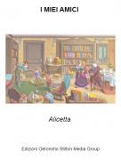 Alicetta - I MIEI AMICI