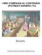 Alicetta - I MIEI COMPAGNI AL CONTRARIO (POTRESTI ESSERCI TU)