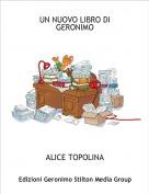 ALICE TOPOLINA - UN NUOVO LIBRO DI GERONIMO