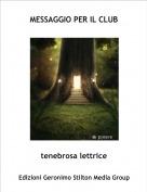 tenebrosa lettrice - MESSAGGIO PER IL CLUB