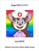 aury2010 - Auguriiiiii A.21!!!