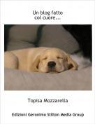 Topisa Mozzarella - Un blog fatto col cuore...