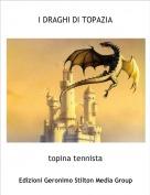 topina tennista - I DRAGHI DI TOPAZIA