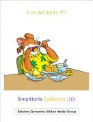 Simpittoria Codamica :)))) - Il re dei denti :P!!