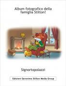 Signortopolazzi - Album fotografico della famiglia Stilton!