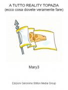 Mary3 - A TUTTO REALITY TOPAZIA(ecco cosa dovete veramente fare)