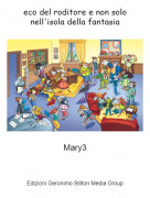 Mary3 - eco del roditore e non solo nell'isola della fantasia
